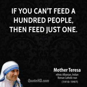 mother-teresa-if-you-cant-feed-a-hundred-people
